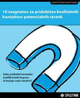 10 magnetov za pridobitev kvalitetnih kontaktov potencialnih strank Prenesi e-priro�nik
